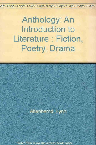 Book Cover Anthology: An Introduction to Literature : Fiction, Poetry, Drama