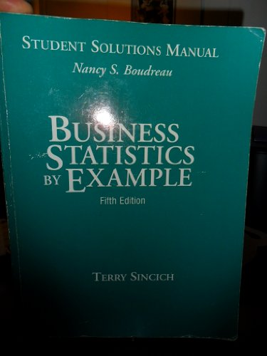 Book Cover Business Statistics by Example: Student Solutions Manual