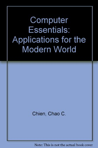 Book Cover Computer Essentials: Applications for the Modern World