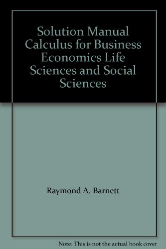 Book Cover Solution Manual Calculus for Business Economics Life Sciences and Social Sciences