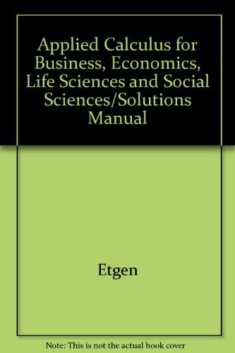 Book Cover Applied Calculus for Business, Economics, Life Sciences and Social Sciences/Solutions Manual