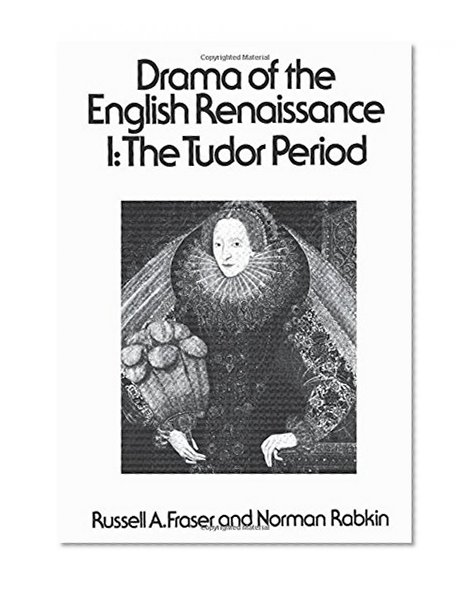 Book Cover Drama of the English Renaissance: Volume 1, The Tudor Period