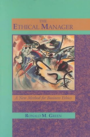 Book Cover The Ethical Manager: A New Method for Business Ethics