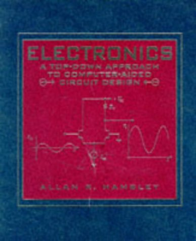Book Cover Electronics: A Top-Down Approach to Computer-Aided Circuit Design