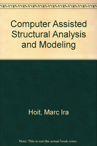 Book Cover Computer Assisted Structural Analysis and Modeling