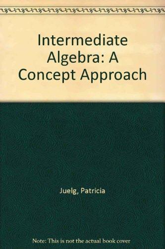 Book Cover Intermediate Algebra: A Concept Approach (The Juelg developmental mathematics series)