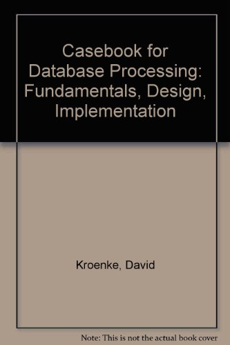 Book Cover Casebook for Database Processing: Fundamentals, Design, Implementation