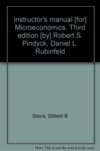 Book Cover Instructor's manual [for] Microeconomics, Third edition [by] Robert S. Pindyck, Daniel L. Rubinfeld