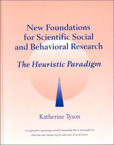 Book Cover New Foundations for Scientific Social and Behavioral Research: The Heuristic Paradigm
