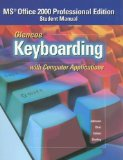 Book Cover Glencoe Keyboarding with Computer Applications, Office 2000 Student Manual (JOHNSON: GREGG MICRO KEYBOARD)
