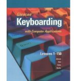 Book Cover Glencoe Keyboarding With Computer Applications: Lessons 1-150
