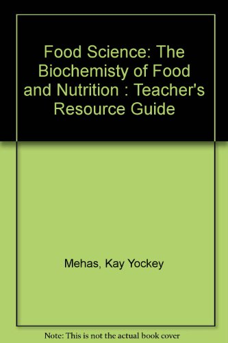 Book Cover Food Science: The Biochemisty of Food and Nutrition : Teacher's Resource Guide