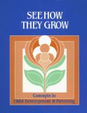 Book Cover See How They Grow: Concepts in Child Development and Parenting