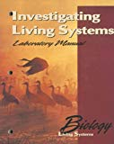Book Cover Biology: Living Systems, Investigating Living Systems Lab Manual, Student Edition