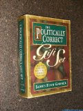 Book Cover The Politically Correct Gift Set: Politically Correct Holiday Stories/Once upon a More Enlightened Time/Politically Correct Bedtime Stories