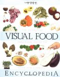 Book Cover The Visual Food Encyclopedia: The Definitive Practical Guide to Food and Cooking