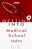 Book Cover Getting Into Medical School Today (Arco Getting Into Medical School Today)