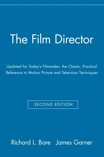 Book Cover The Film Director: Updated for Today's Filmmaker, the Classic, Practical Reference to Motion Picture and Television Techniques