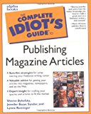 Book Cover Complete Idiot's Guide to Publishing Magazine Articles