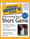 Book Cover The Complete Idiot's Guide to Improving Your Short Game