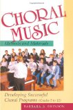 Book Cover Choral Music Methods and Materials: Developing Successful Choral Programs