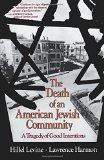 Book Cover The Death of an American Jewish Community: A Tragedy of Good Intentions