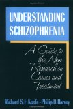 Book Cover Understanding Schizophrenia: A Guide to the New Research on Causes and Treatment