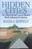 Book Cover Hidden Cities: The Discovery and Loss of Ancient North American Civilizations