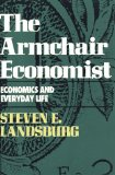 Book Cover The Armchair Economist: Economics and Everyday Life