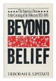 Book Cover Beyond Belief: The American Press & the Coming of the Holocaust 1933-1945