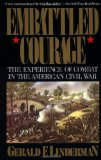 Book Cover Embattled Courage: The Experience of Combat in the American Civil War