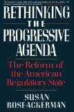 Book Cover Rethinking the Progressive Agenda:  The Reform of the American Regulatory State