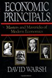 Book Cover Economic Principals : Masters and Mavericks of Modern Economics
