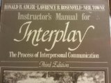 Book Cover Interplay: The Process of Interpersonal Communication Instructors Manual