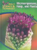 Book Cover Holt Science & Technology: Student Edition (A) Microorgamisms, Fungi, and Plants 2005