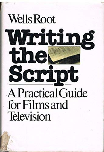 Book Cover Writing the script: A practical guide for films and television
