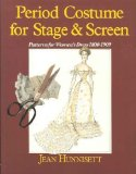 Book Cover Period Costume for Stage and Screen: Patterns for Women's Dress 1800-1909