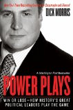 Book Cover Power Plays: Win or Lose--How History's Great Political Leaders Play the Game