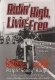 Book Cover Ridin' High Livin' Free Ralph Sonny Barger: Hell-Raising Motorcycle Stories