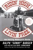 Book Cover Ridin' High, Livin' Free: Hell-Raising Motorcycle Stories