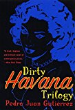 Book Cover Dirty Havana Trilogy: A Novel in Stories