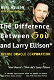 Book Cover The Difference Between God and Larry Ellison: *God Doesn't Think He's Larry Ellison