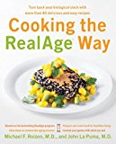 Book Cover Cooking the RealAge Way: Turn Back Your Biological Clock with More Than 80 Delicious and Easy Recipes