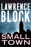 Book Cover Small Town: A Novel (Block, Lawrence)