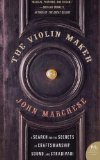 Book Cover The Violin Maker: A Search for the Secrets of Craftsmanship, Sound, and Stradivari