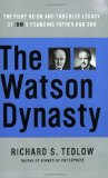 Book Cover The Watson Dynasty: The Fiery Reign and Troubled Legacy of IBM's Founding Father and Son