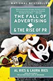 Book Cover The Fall of Advertising and the Rise of PR