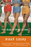 Book Cover The Shape of Things to Come: A Novel