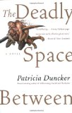 Book Cover The Deadly Space Between: A Novel