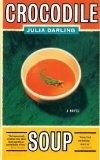 Book Cover Crocodile Soup: A Novel